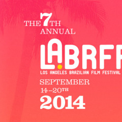 7th Annual Los Angeles Brazilian Film Festival LABRFF