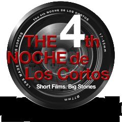 4th Noche de Los Cortos Short Film Festival