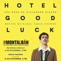 Hotel Good Luck in Hollywood at The Montalban Theatre