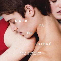 """Ya Me Enteré"" Reik feat. Nicky Jam"