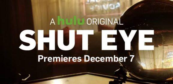 Shut Eye on Hulu December 7th!