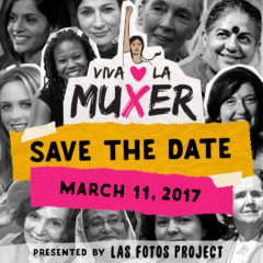 Las Fotos Project Presents: 3rd Annual Viva La Muxer Art & Music Festival