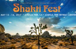 Shakti Fest 2017: Festival of Yoga and Sacred Music Celebrates Divine Feminine Energy in Joshua Tree Mother's Day Weekend May 12 – 14