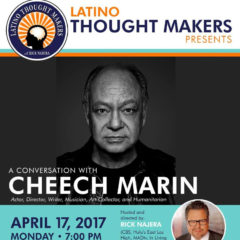 Cal State LA and Rick Najera's Latino Thought Makers Present Cheech Marin at Luckman Theatre, Monday, April 17