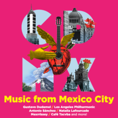 LA Phil's CDMX festival at Walt Disney Concert Hall