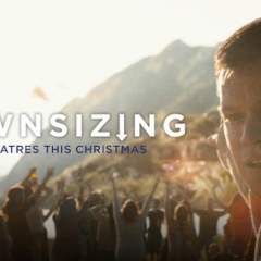DOWNSIZING is in theaters December 22