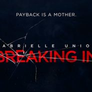 Breaking In in Theaters Next Mother's Day