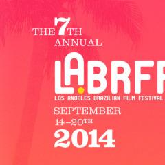 7th Annual Los Angeles Brazilian Film Festival LABRFF