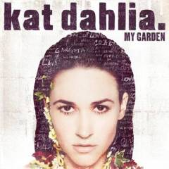 KAT DAHLIA TO RELEASE DEBUT ALBUM MY GARDEN JANUARY 13, 2015 | #MYGARDEN TOUR LAUNCHES NOVEMBER 11 AND CONTINUES THROUGH DECEMBER 12