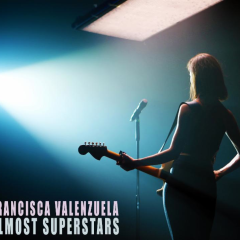 Francisca Valenzuela – Almost Superstars New Video