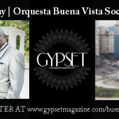 Gypset Magazine | Orquesta Buena Vista Social Club • Diego El Cigala