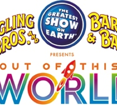 "Ringling Bros. and Barnum & Bailey® Presenta ""Out Of This World""™"
