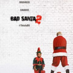 Bad Santa 2 In Theaters November 23