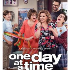 One Day at a Time: A Netflix Original