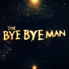 The Bye Bye Man In Theaters Friday the 13th
