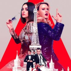 The Spy Who Dumped Me In Theaters August 3, 2018