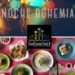 Food Connection L.A. presents Noche Bohemia!