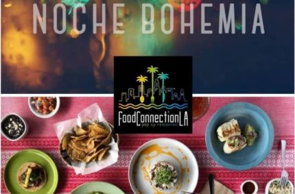 Food Connection L.A. presents Noche Bohemia!