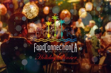 Holiday Pop-Up Dinner by Food Connection L.A.