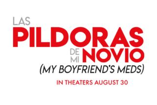 Las Píldoras de mi Novio in Theaters Aug 30