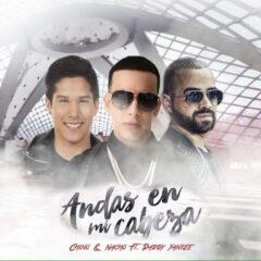 """Chino y Nacho """"Andas En Mi Cabeza"""" dominando las ondas radiales y la web a nivel internacional"""