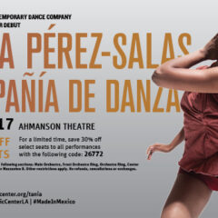 Gypset Magazine is giving away TICKETS to TANIA PÉREZ-SALAS COMPAÑÍA DE DANZA at the Ahmanson Theatre